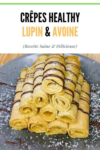 Crepes Avoine Lupin Healthy Proteinee - Crêpes Avoine & Lupin (Healthy, Protéinée)