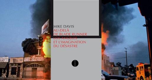 Au delà de Blade Runner, Los Angeles et l'imagination du désastre