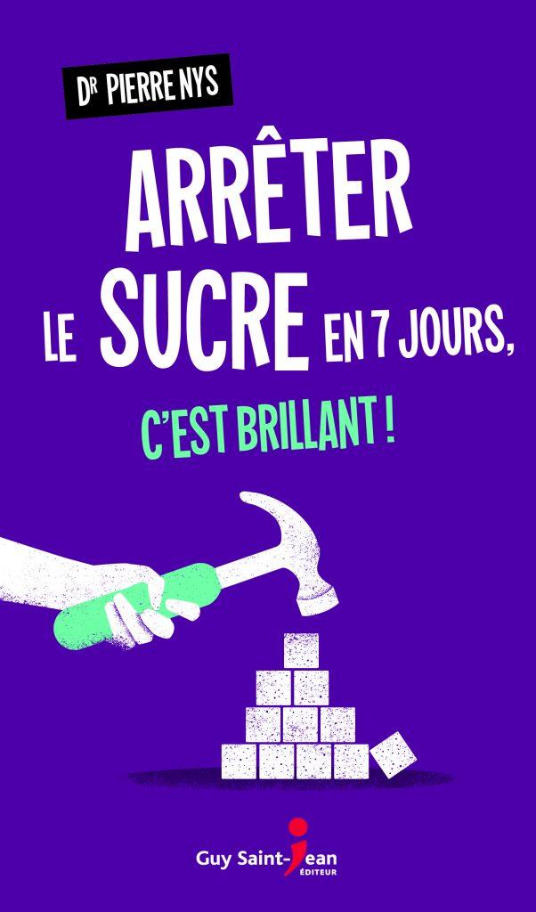 Comment Arreter Le Sucre : comment, arreter, sucre, Arrêter, Sucre, Jours,, C'est, Brillant, Saint-Jean, Éditeur