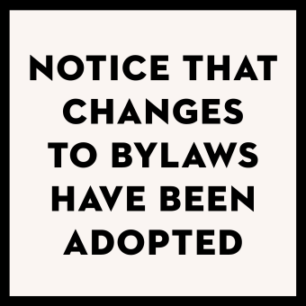 Notice that Changes to Bylaws Have Been Adopted