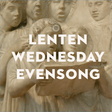 Special Lenten Wednesday Evensong Service, Led by Choristers of the Choir School