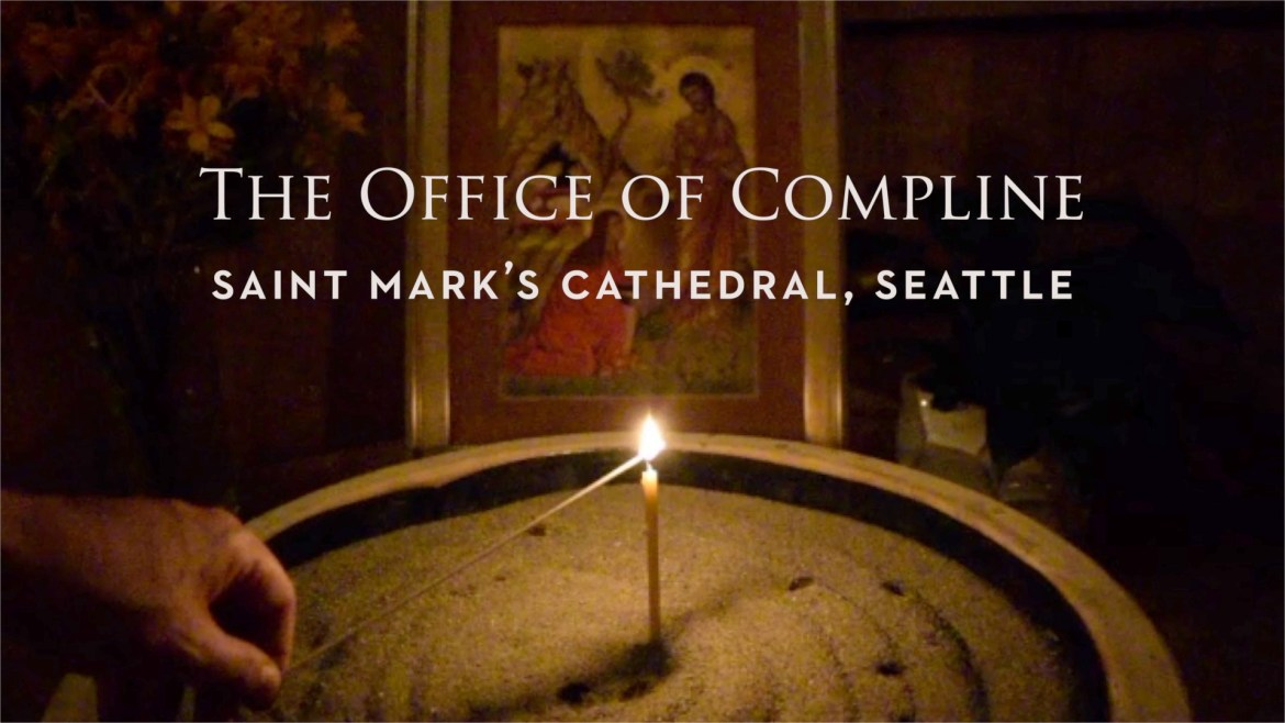 Compline from Saint Mark's Seattle, for RSCM America's 2021 National Course