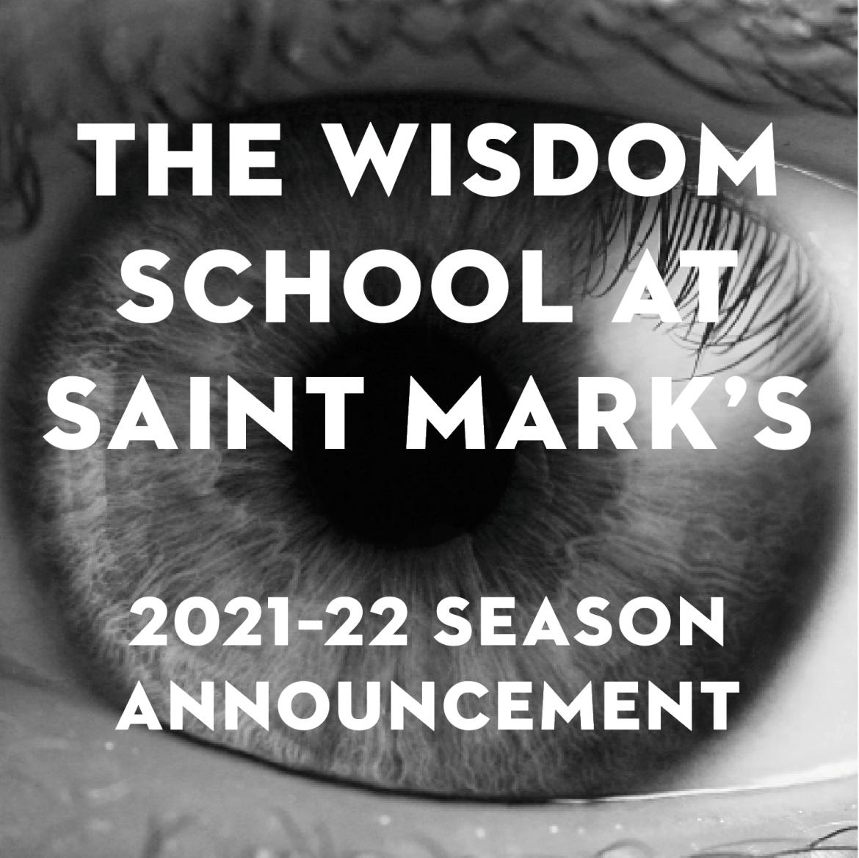 The Wisdom School 2021–22 Season Announcement.
