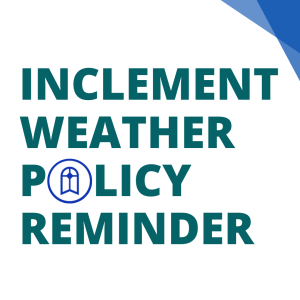 Inclement Weather Policy Reminder