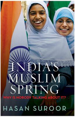 ইনডিয়াস মুসলিম স্প্রিং : হোয়াই ইজ নোবডি টকিং এবাউট ইট?'