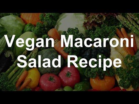 Healthy Vegan Recipes – Macaroni Salad Recipe