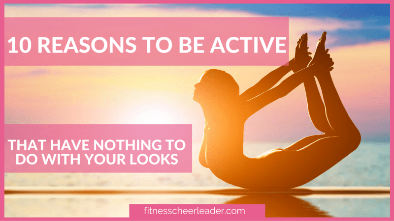10 Reasons to be Active That Have Nothing to do With Your Looks
