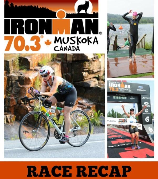 Ironman 70.3 Muskoka Race Recap #IM703Muskoka