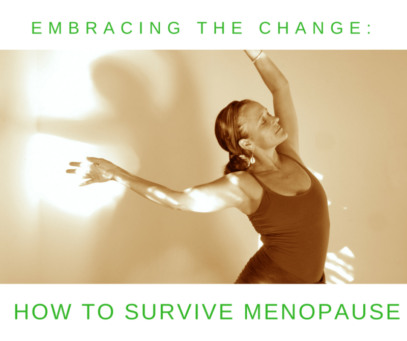 Embracing the Change- How to Survive Menopause