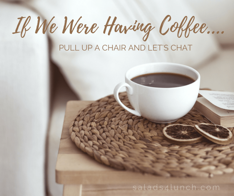 If we were having coffee... A monthly recap post