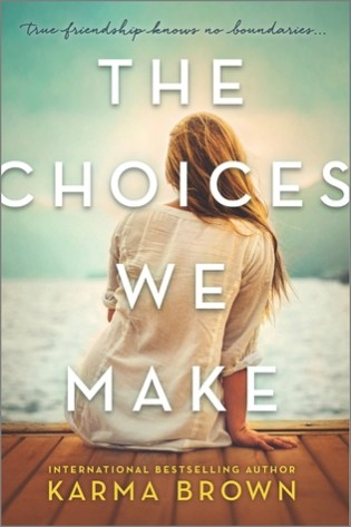 The Choices We Make by Karma Brown - 9 Books to Add to Your 2017 Reading List