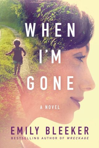 When I'm Gone by Emily Bleeker - 9 Books to Add to Your 2017 Reading List