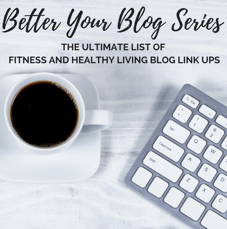 Ultimate List of Fitness & Healthy Living Blog Link Ups