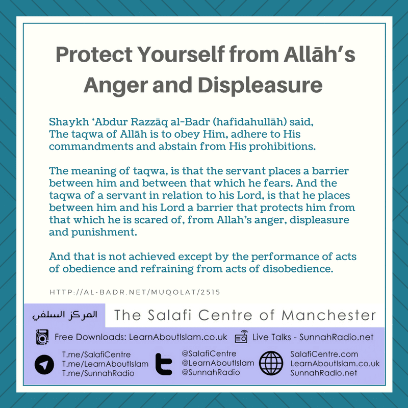 Protect Yourself from Allāh's Anger and Displeasure – Shaykh 'Abdur Razzāq al-Badr