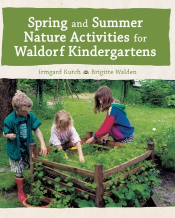 Spring and Summer Nature Activities for Waldorf Kindergartens