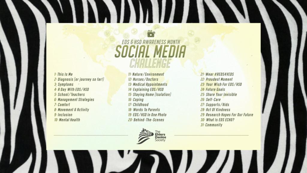 Zebraprint-achtergrond met daarop de afbeelding van de EDS & HSD Awareness month social media challenge van The Ehlers Danlos Society met 31 onderwerpen.