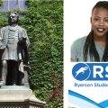 سمت چپ: مجسمه اگرتن رایرسون در محوطه دانشگاه رایرسون  سمت راست بالا: سوزان نیاگا رئیس اتحادیه دانشجویان دانشگاه رایرسون