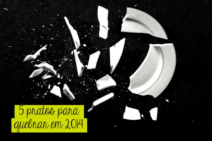 5-pratos-para-quebrar-2014