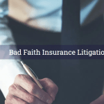 Bad Faith Insurance Litigation