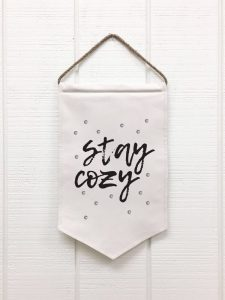 stay cozy banner lovingleighyours