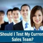 Should I Test My Current Salespeople?