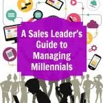 A Sales Leader's Guide to Managing Millennials