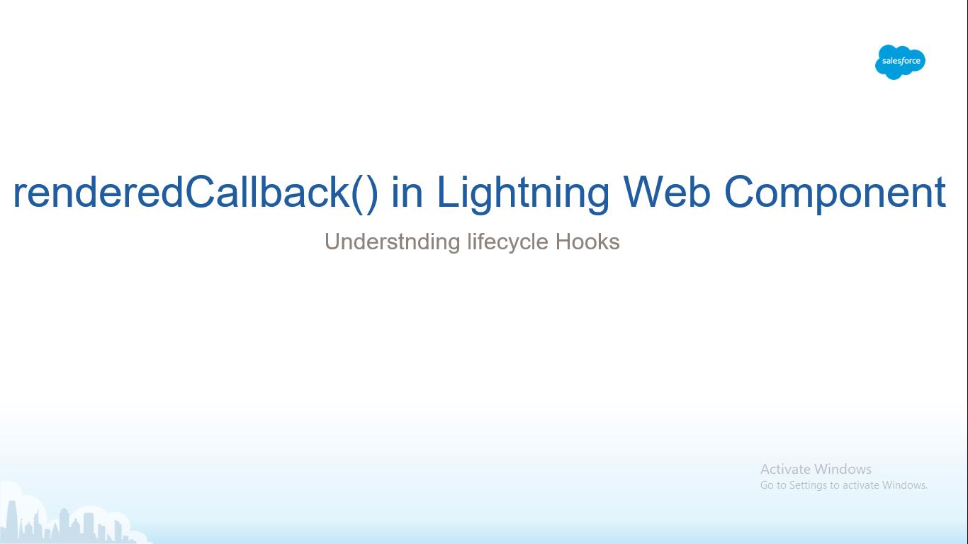 renderedCallback() in Lightning Web Component