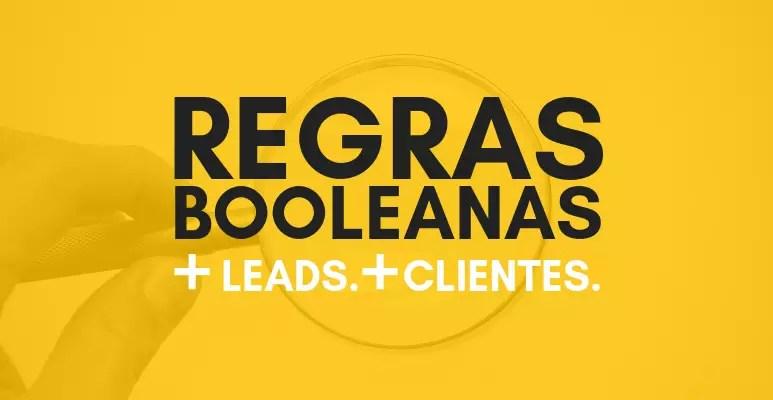 REGRAS BOOLEANAS