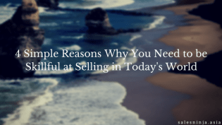 4 Simple Reasons Why You Need to be Skillful at Selling in Today's World