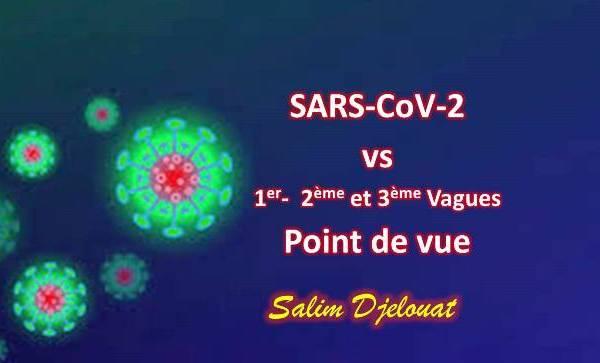 CoViD-19  vs – 1er-  2ème et 3ème Vagues – Point de vue