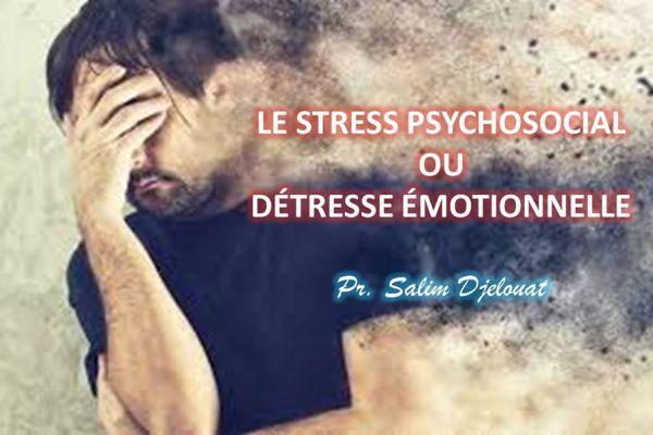 Le stress psychosocial ou détresse émotionnelle