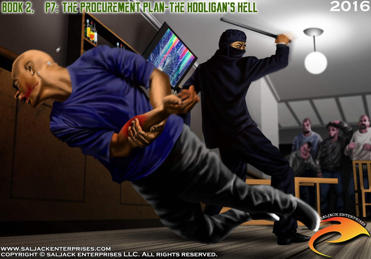 BOOK 2, P7: The Procurement Plan-The Hooligan's Hell. Presented by Saljack Enterprises. Gaming. Media & Entertainment.