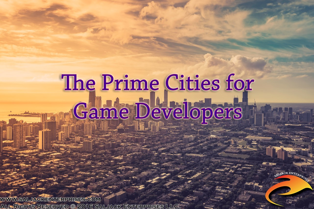 The Prime Cities for Game Developers. Presented by Saljack Enterprises. Gaming. Media & Entertainment.