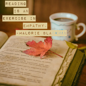 Reading is an exercise in empathy - Malorie Blackman