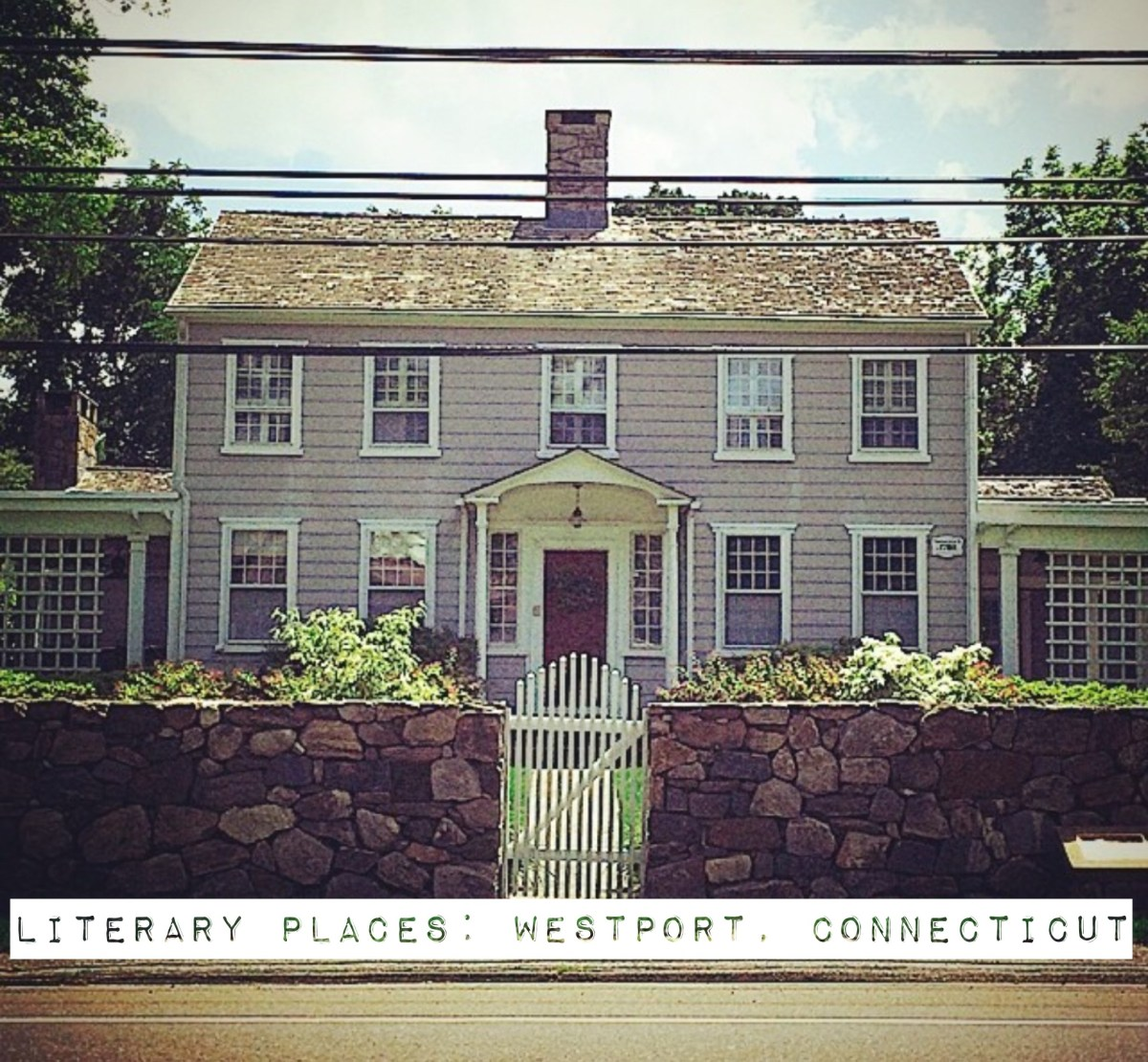 Literary Places: Westport, Connecticut