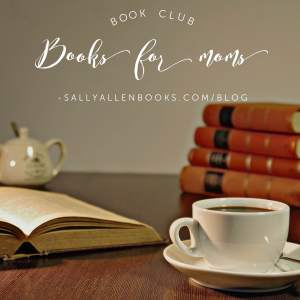 What make good book club books for moms? Here are 10 suggestions. Share yours in the comments!