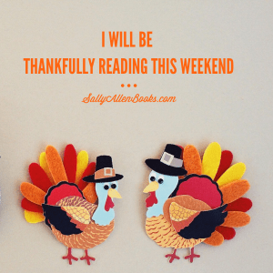 Thankfully Reading is a readathon hosted by Jenn's Bookshelves beginning Friday and carrying on through the weekend. It's also a state of being, but I don't usually capitalize it as such.