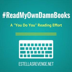 #ReadMyOwnDamnBooks