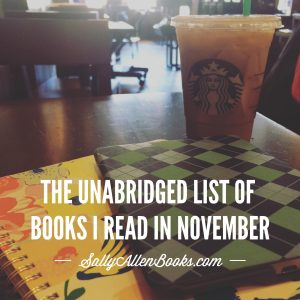 My long and, dare I say, fascinating list of books read in November includes an eclectic mix of novels and nonfiction, including lots of my own books too!