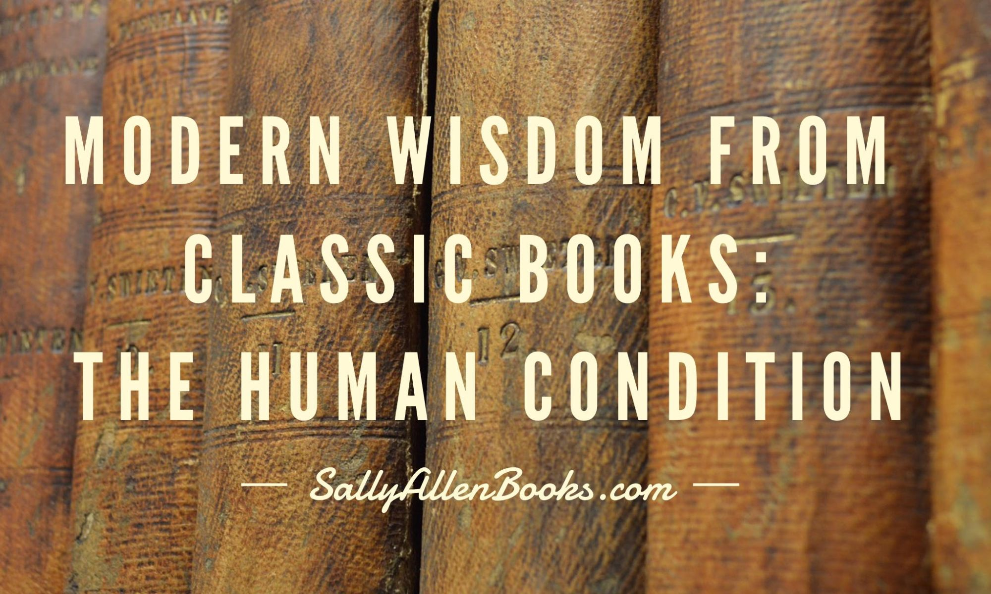 Modern Wisdom Through Classic Literature: The Human Condition