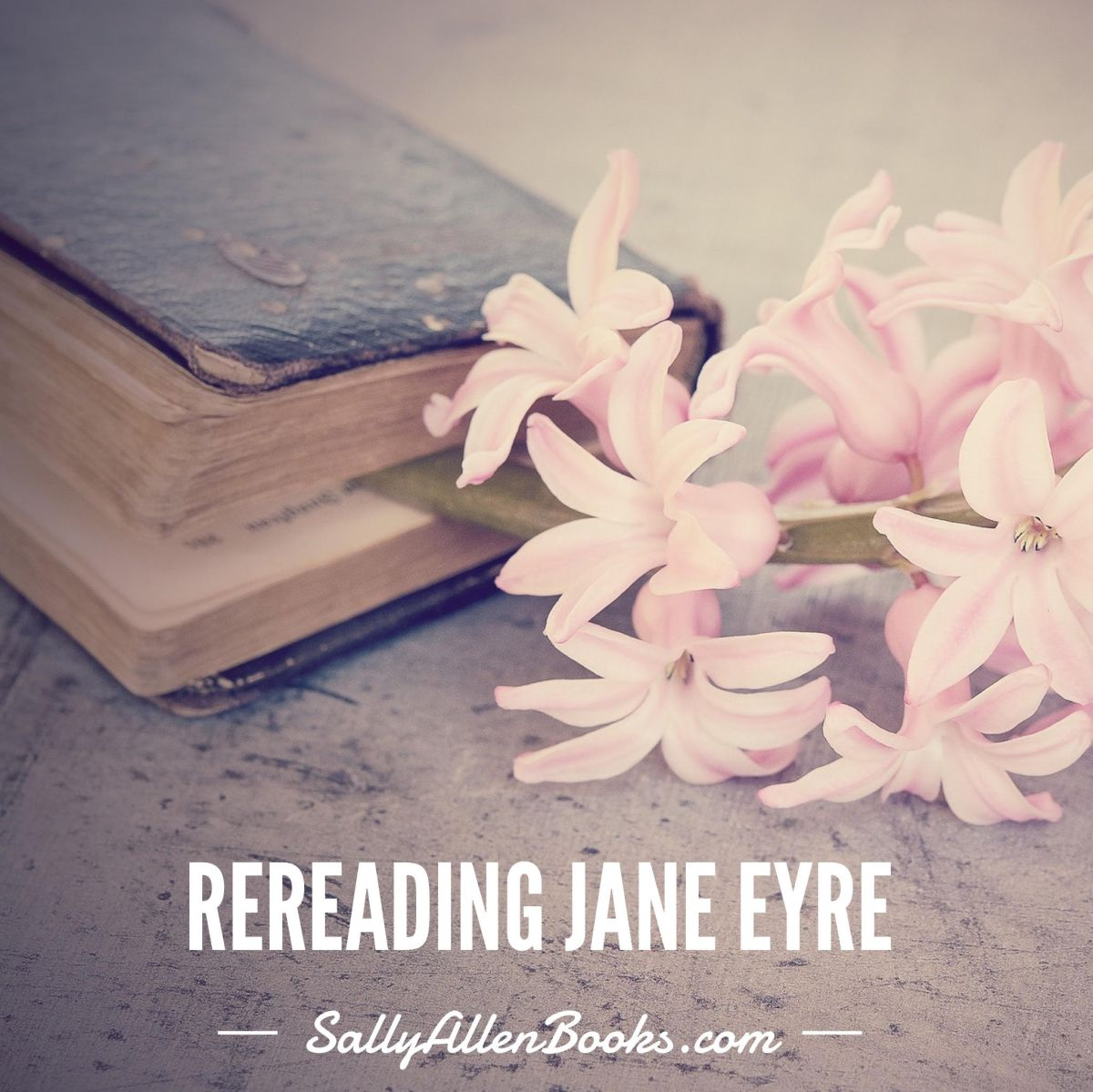 Rereading Jane Eyre: Why it's good to read books we don't *like*