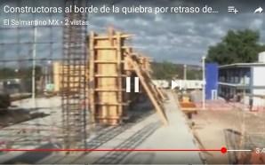FALTA DE PAGO DE GOBIERNO DEL ESTADO PONE A CONSTRUCTORAS…