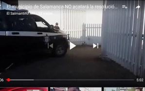 MUNICIPIO DE SALAMANCA NO ACATARÁ RESOLUCIÓN FEDERAL, HASTA QUE APAREZCA…