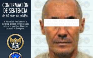 FGE LOGRA CONFIRMACIÓN DE SENTENCIA, 60 AÑOS PARA EXGUERRILLERO POR…