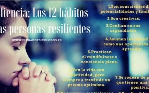 #Psicología Resiliencia: Los 12 hábitos de las personas resilientes.