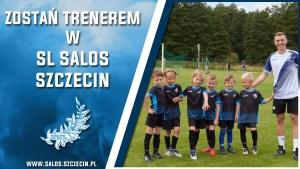 Read more about the article ZOSTAŃ TRENEREM W SL SALOSie SZCZECIN!