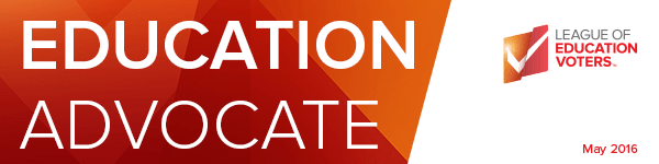 ED Advocate, League of Education Voters Newsletter, May 2016