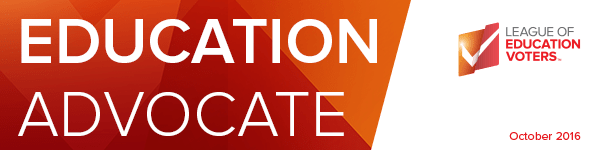 ED Advocate, League of Education Voters Newsletter, October 2016