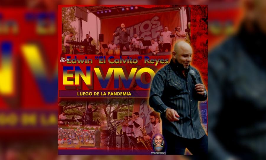 edwin-el-calvito-reyes-presenta-en-vivo-luego-de-la-pandemia