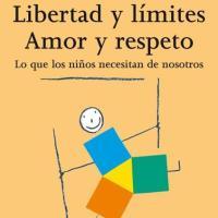 DESCARGAR LIBRO: Libertad y límites, amor y respeto. Rebeca Wild
